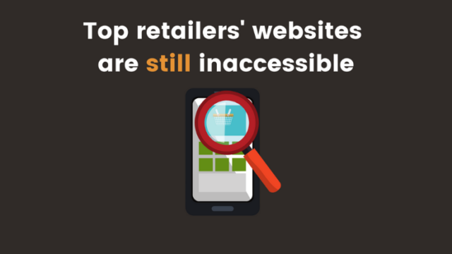 Top retailers' sites are inaccessible